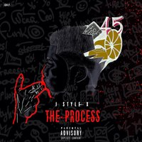 The Process — J-Style X