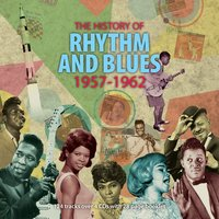 The History of Rhythm and Blues 1957-1962 — сборник