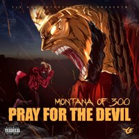 Pray for the Devil — Montana Of 300