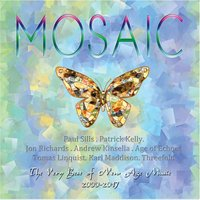 Mosaic - the Very Best New Age Music 2017 — Patrick Kelly, Paul Sills, Andrew Kinsella