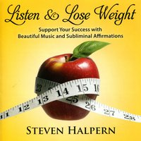 Listen & Lose Weight (with Subliminal Affirmations) — Steven Halpern