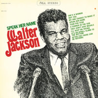 Speak Her Name (Expanded) — Walter Jackson