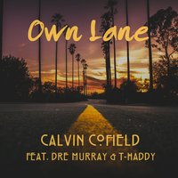 Own Lane — Dre Murray, Calvin Cofield, T-Haddy