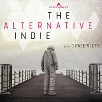 The Alternative Indie by the Space Pilots — David Goldsmith, Andrew Britton, Mikey Rowe