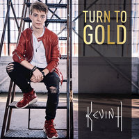 Turn to Gold — Kevin H