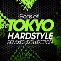 Gods of Tokyo Hardstyle Remixes Collection — сборник