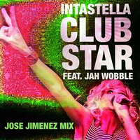 Club Star - Jose Jimenez Mixes — Jah Wobble, Jose Jimenez, Intastella