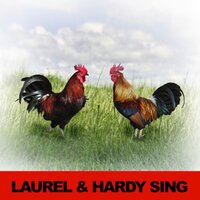 Laurel & Hardy Sing — Laurel & Hardy