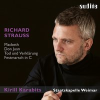 Richard Strauss: Macbeth, Don Juan, Tod und Verklärung & Festmarsch in C — Staatskapelle Weimar & Kirill Karabits