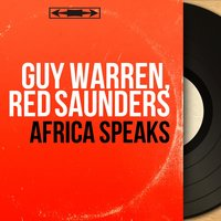Africa Speaks — Guy Warren, Red Saunders