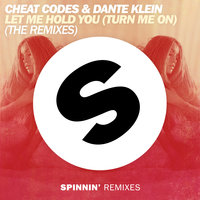 Let Me Hold You (Turn Me On) — Cheat Codes, Dante Klein