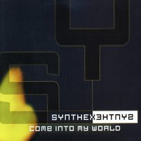 Come into My World — Synthex