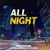 All Night — Jeff Timmons, Tjuan Benafactor