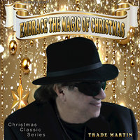 Embrace the Magic of Christmas — Trade Martin