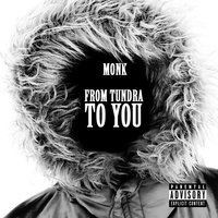 From Tundra to You — Monk