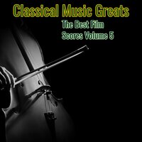 Classical Music Greats - Best Film Scores, Vol. 5 — сборник