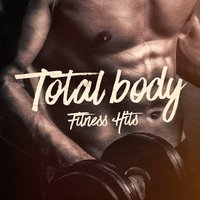 Total Body Fitness Hits — Workout Music, Ultimate Fitness Playlist Power Workout Trax, Cardio Workout, Workout Music, Cardio Workout, Ultimate Fitness Playlist Power Workout Trax