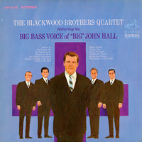 "The Blackwood Brothers Quartet Featuring The Big Bass Voice Of ""Big"" John Hall — The Blackwood Brothers Quartet, John Hall"
