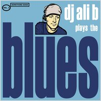 DJ Ali B Plays The Blues — сборник