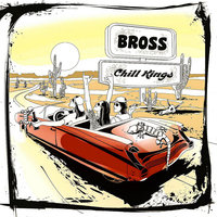Chill Kings — Bross