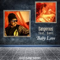 Baby Love — Dangerous, Danii