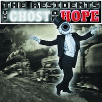The Ghost of Hope — The Residents