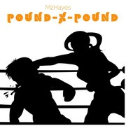 Pound X Pound — Johnny Bell, MzHayes