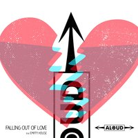 Falling out of Love / Empty House — Aloud