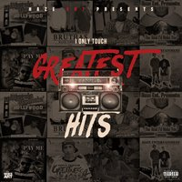 I Only Touch Greatest Hits — Haze Ent