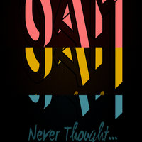 Never Thought... — OAM