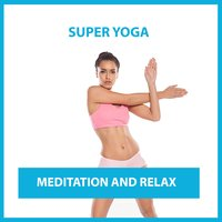 Super Yoga: Meditation and Relax — сборник