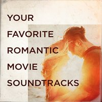 Your Favorite Romantic Movie Soundtracks — саундтрек, Best Movie Soundtracks