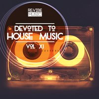 Devoted to House Music, Vol. 11 — сборник