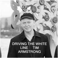 Driving the White Line — Tim Armstrong
