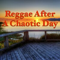 Reggae After A Chaotic Day — сборник