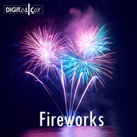 Fireworks — Digital Kay