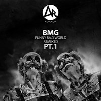 Funny Bad World Remixed, Pt.1 — BMG