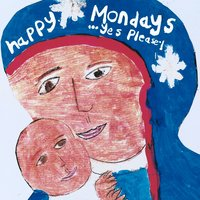 ...Yes Please — Happy Mondays