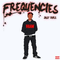 Frequencies — Just Barz
