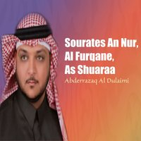 Sourates An Nur, Al Furqane, As Shuaraa — Abderrazaq Al Dulaimi
