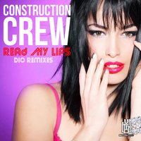 Read My Lips - Dio Remixes — Christian Dio, Construction Crew
