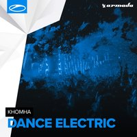 Dance Electric — Khomha