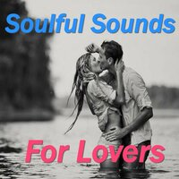Soulful Sounds For Lovers — сборник