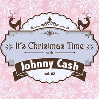 It's Christmas Time with Johnny Cash, Vol. 02 — Johnny Cash