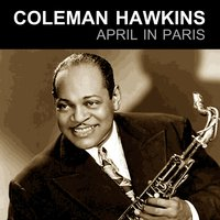 April In Paris — Coleman Hawkins