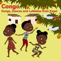 Congo: Songs, Dances and Lullabies from Kasai — Maryse ngalula