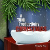 A TUMI Productions Christmas, Vol. 2 — TUMI Productions