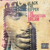 The Edmonton Dream — Black The Ripper