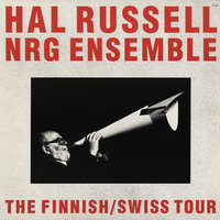 The Finnish/Swiss Tour — Hal Russell NRG Ensemble