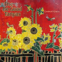 Chinatown — The Be Good Tanyas